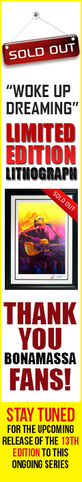 Sold Out! 'Woke Up Dreaming' Limited Edition Lithograph. Thank you Bonamassa fans! Stay tuned for the upcoming release of the 13th edition to this ongoing series