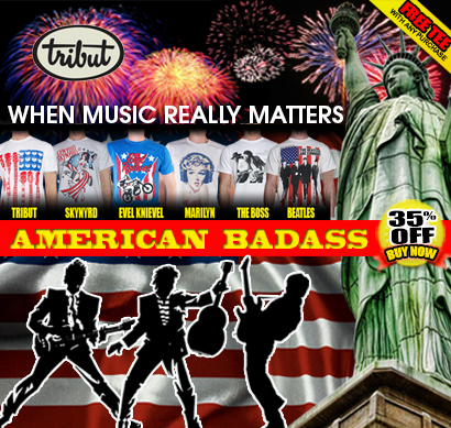 Tribut, when music really matters. American Badass Collection. Lynyrd Skynyrd, Evel Knievel, Marilyn, Bruce Springsteen 'The Boss', The Beatles. 35% off! Free tee with any purchase! Buy Now